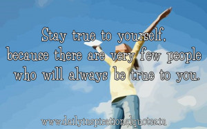... very Few People Who Will always be true to You ~ Inspirational Quote