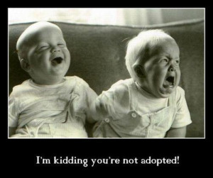 adopted, baby, funny, funny thing, quotes
