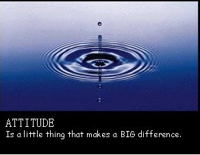 If you have a positive attitude, you have a better change of becoming ...