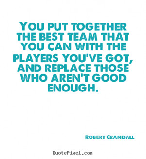 ... best, and virtual home. Best Team Quotes . Top 10 Teamwork Quotes