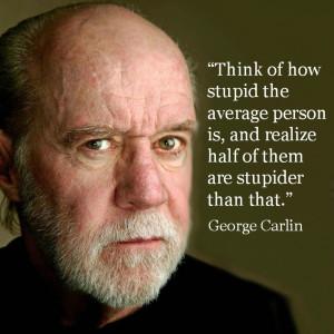Movie Actor Quotes - George Carlin -Film Actor Quote #georgecarlin ...