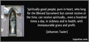 Spiritually good people, pure in heart, who long for the Blessed ...