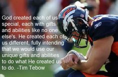 Tim Tebow quote.. awesome! So much more than a football player! More