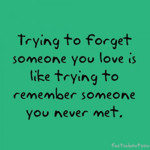 forgetting someone, love, quotes