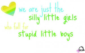 little girls silly quotes stupid girls silly boys stupid quotes