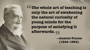 quote on teaching -- Anatole France