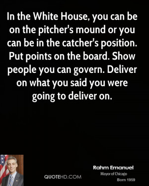 In the White House, you can be on the pitcher's mound or you can be in ...