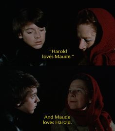 Harold and Maude - remember seeing this a long time ago thinking then ...