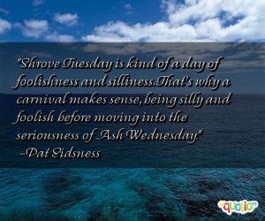 quotes about silliness follow in order of popularity. Be sure to ...