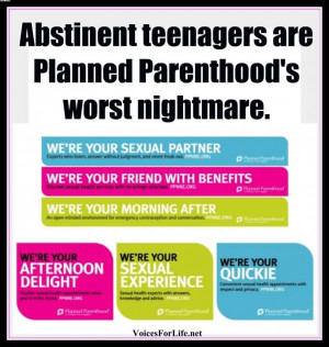 Abstinent Teenagers Are Planned Parenthood's Worst Nightmare.
