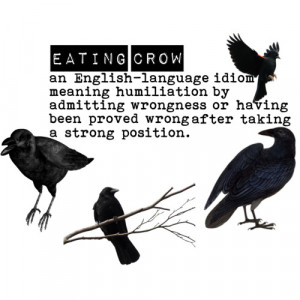 eating crow.