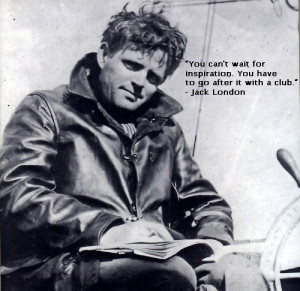 Jack London Provides The Quote For The Week