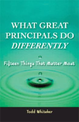 What Great Principals Do Differently: 15 Things That Matter Most