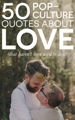 50 Fun Pop Culture Quotes About Love, Life, and Marriage | A Practical ...