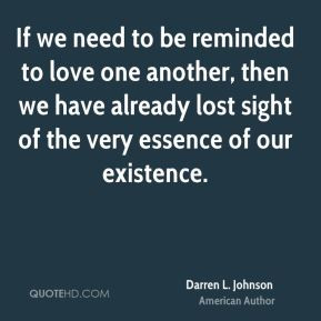 If we need to be reminded to love one another, then we have already ...