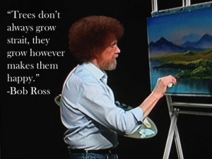 quotes bob ross the joy of painting happy trees