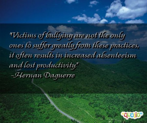 Quotes Bullying Victims ~ Quote: Bullying Quotes By Victims