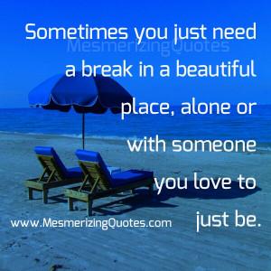 Sometimes-you-just-need-a-break.jpg