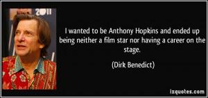 wanted to be Anthony Hopkins and ended up being neither a film star ...