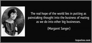 The real hope of the world lies in putting as painstaking thought into ...