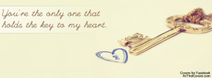 """... You're The Only One That Holds The Key To My Heart """" ~ Sad Quote"""