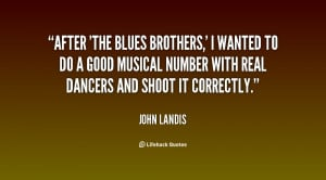 quote-John-Landis-after-the-blues-brothers-i-wanted-to-23390.png