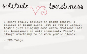 fka-twigs-quotes-fka-twigs-on-being-lonely-loneliness.jpg