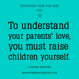 To Understand Your Parents Love You Must Raise Children Yourself