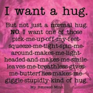 just want a hug.....