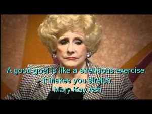 Mary kay ash, quotes, sayings, goal, good, inspirational