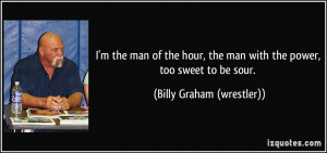 quote-i-m-the-man-of-the-hour-the-man-with-the-power-too-sweet-to-be ...