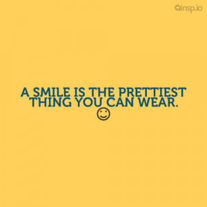 smile is the prettiest thing you can wear. - Smile quotes on insp.io