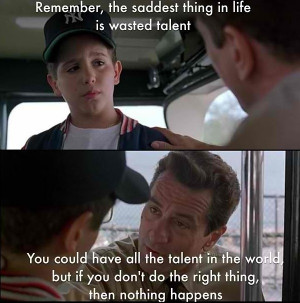 Bronx Tale has such great quotes to remember!