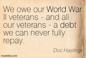 We Owe Our World War 2 Veterans - And All Our Veterans - A Debt We Can ...