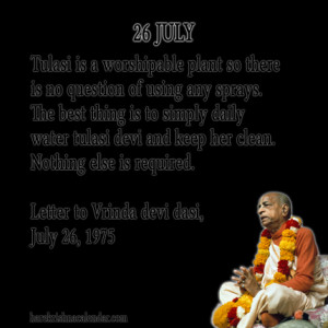 ... quotes of Srila Prabhupada, which he spock in the month of July