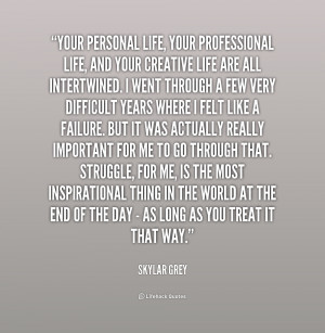 quote-Skylar-Grey-your-personal-life-your-professional-life-and-219644 ...