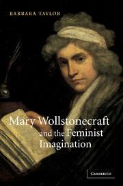 Mary Wollstonecraft and the Feminist Imagination