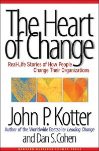 ... for WORTH READING: Heart of Change by John P. Kotter and Dan S. Cohen