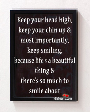 Keep Your Head High, Keep Your Chin Up…