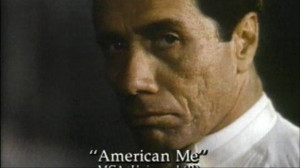 Displaying 19> Images For - American Me Movie...