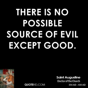 the definition of good and evil by saint augustine How did st augustine view evil edit classic editor history talk (0) share augustine  for what is that which we call evil but the absence of good.