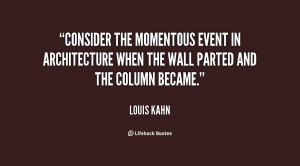 Consider the momentous event in architecture when the wall parted and ...