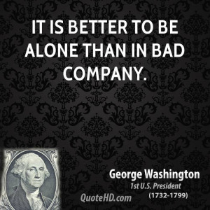 it is better to be alone than in bad company