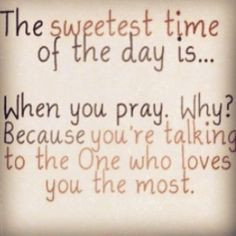 Love this! Prayer is truly that conversation that always leaves with a ...