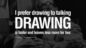 ... for lies. - Le Corbusier Quotes By Famous Architects On Architecture