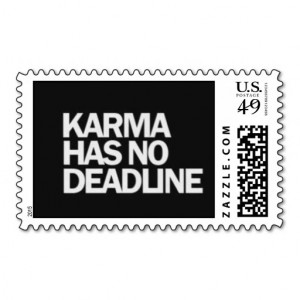 KARMA HAS NO DEADLINE FUNNY QUOTES SAYINGS COMMENT STAMPS