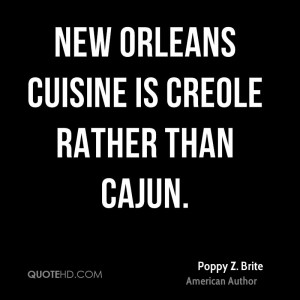 New Orleans cuisine is Creole rather than Cajun.