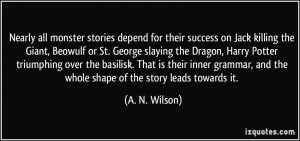stories depend for their success on Jack killing the Giant, Beowulf ...