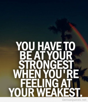 Be strong motivation quote with image / Genius Quotes