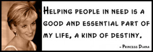 Princess Diana - Helping people in need is a good and essential part ...